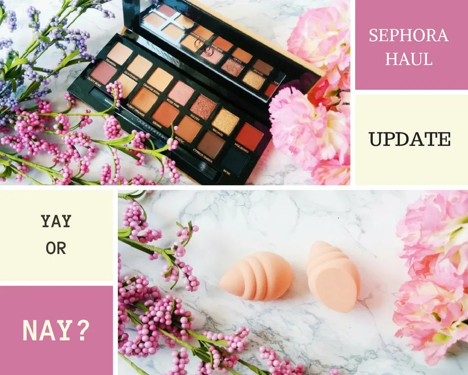 Sephora VIB Haul Update | Yay or Nay