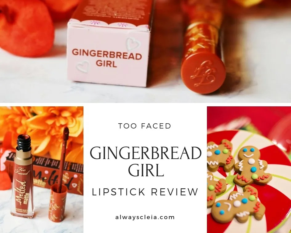 Too Faced Gingerbread Girl Melted Matte Lipstick Review