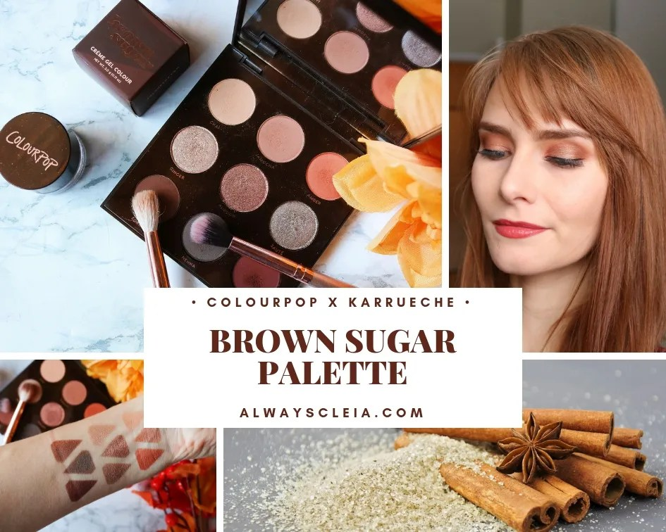 ColourPop Brown Sugar Palette Review Swatches + 3 Looks