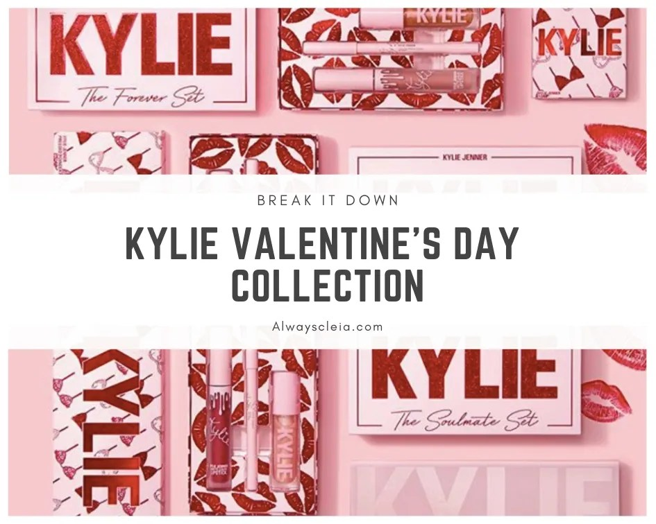 Kylie Cosmetics Valentine's Day Collection | Break it Down