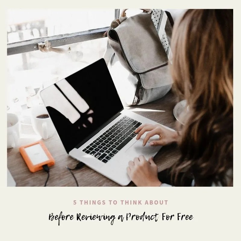 5 Things To Think About Before Reviewing A Product For Free