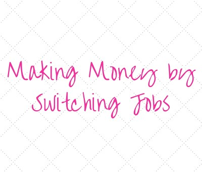 making money by switching jobs