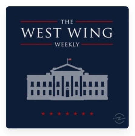 Great Podcasts The West Wing Weekly