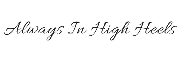 Always In High Heels