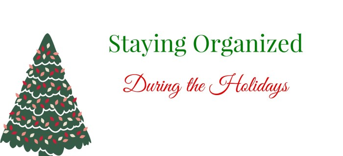 Staying Organized During the Holidays