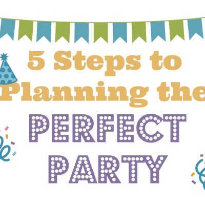 5 Steps to Planning the Perfect Party