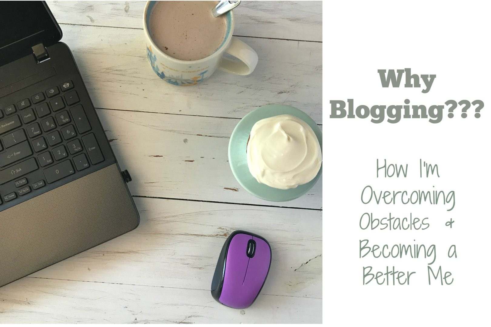 Why Blogging? | Always Moving Mommy | How I'm overcoming obstacles and becoming a better me