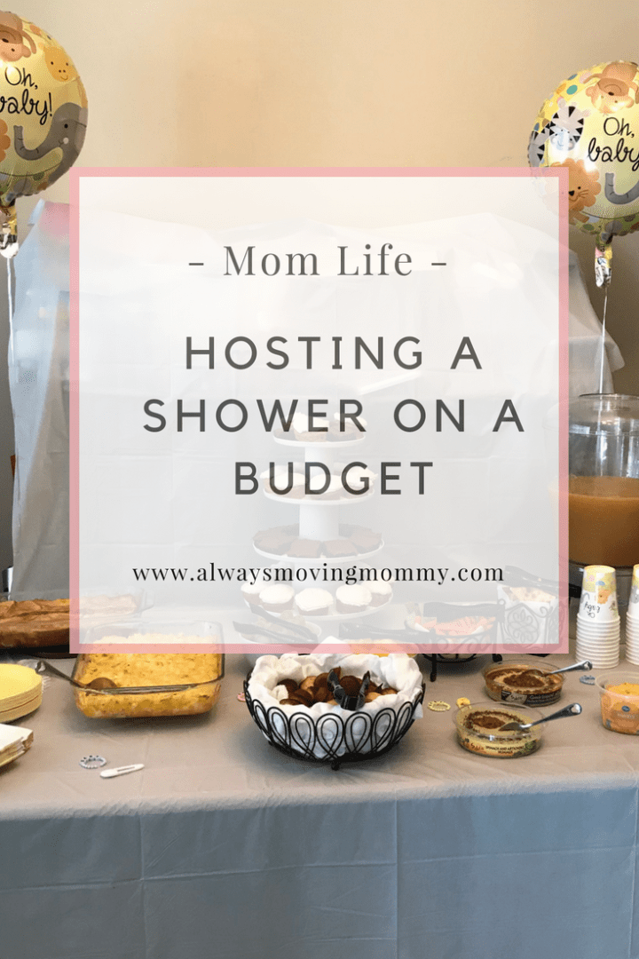 How to Host a Shower on a Budget   AlwaysMovingMommy.com   Throwing a memorable shower doesn't have to break the bank. These tips will help you throw a shower on a budget without looking cheap.