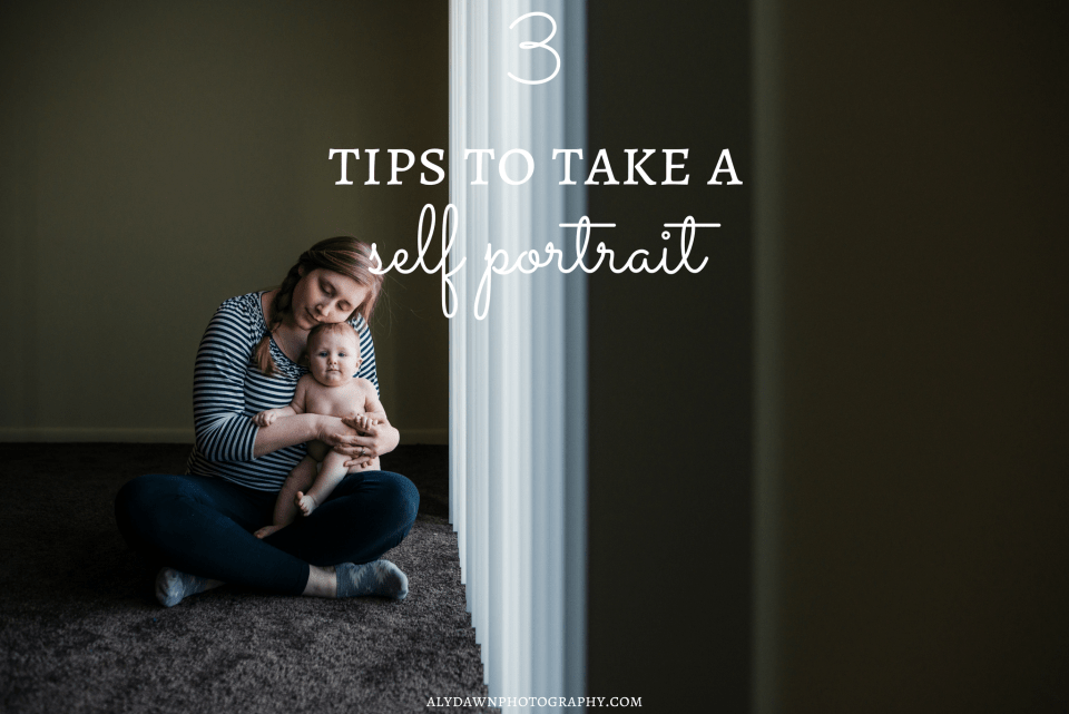 Aly Dawn Photography 3 Tips to Take a Self Portrait