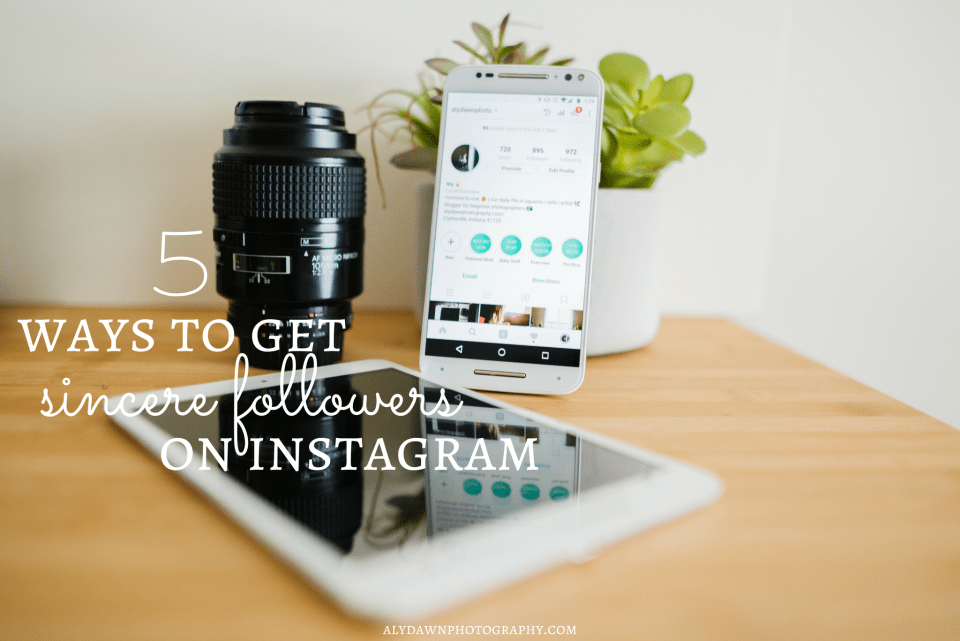 Aly Dawn Photography 5 Ways to get Sincere Followers on Instagram