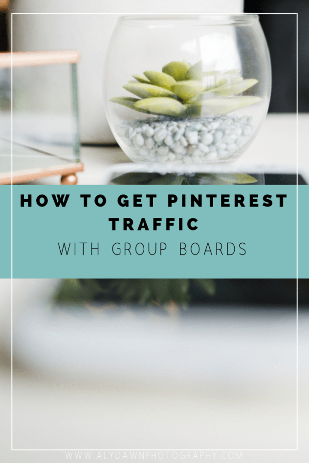 Aly Dawn Blog How to Get Pinterest Traffic with Group Boards