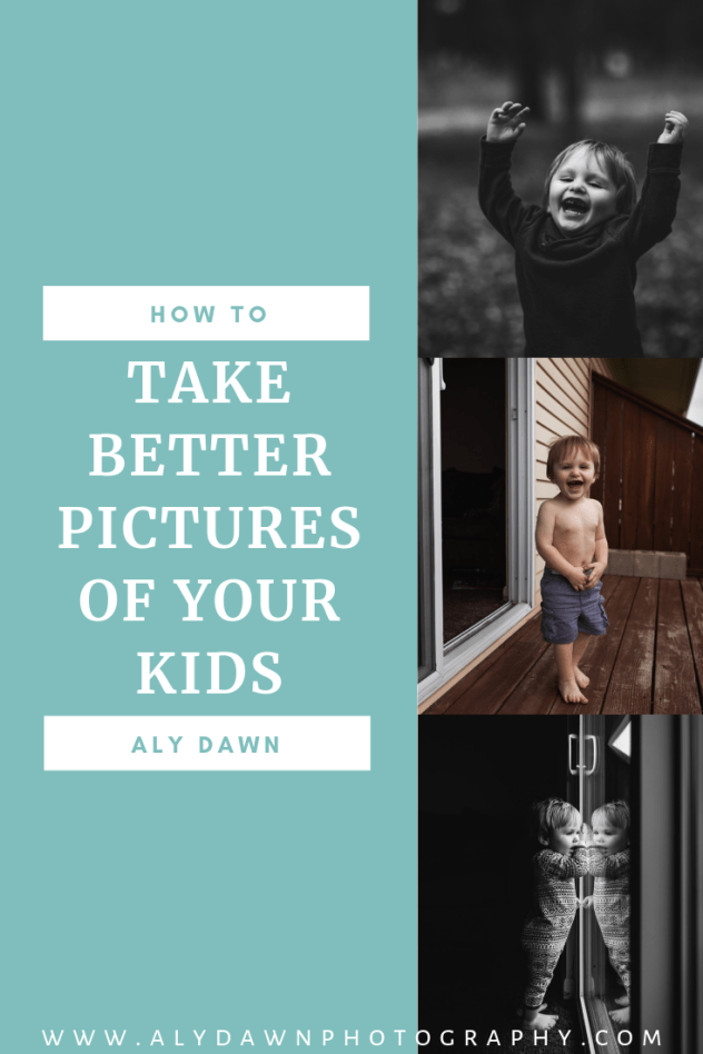 How to Take Better Pictures of Your Kids
