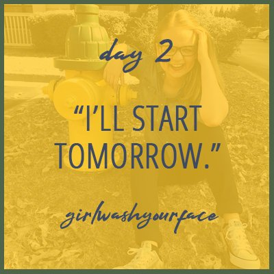 I'll start tomorrow - girl wash your face - rachel hollis