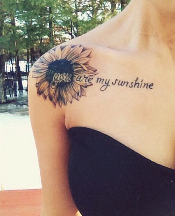 You-Are-My-Sunshine-Sunflower-Tattoo-On-Shoulder Amazing Sunflower Tattoo Ideas