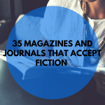 35 journals and magazines that accept fiction