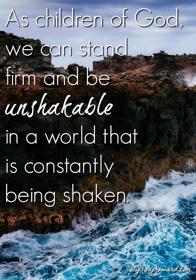 Unshakable: How Secure is Your Foundation? | alyssajhoward.com