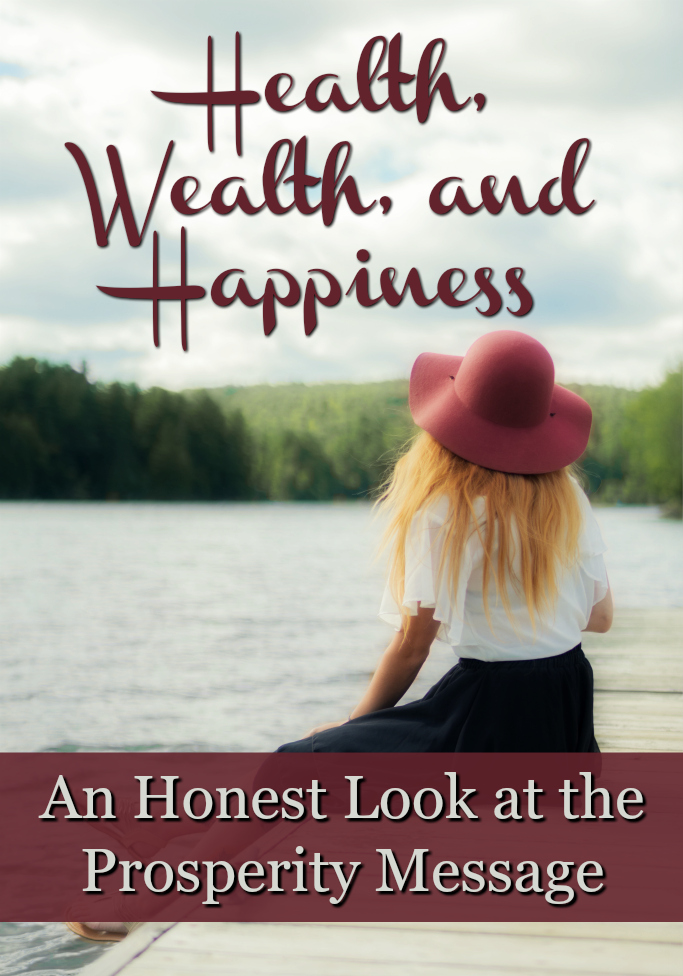 Health, Wealth, and Happiness: An Honest Look at the Prosperity Message | alyssajhoward.com