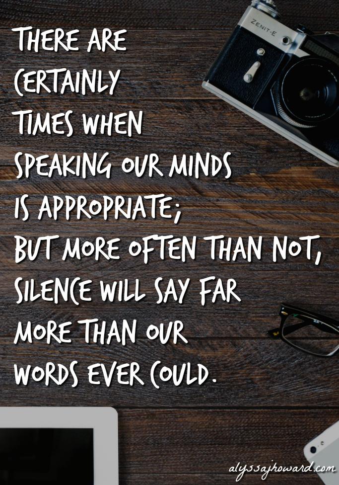 Silence is Power: When Quietness Speaks Volumes | alyssajhoward.com