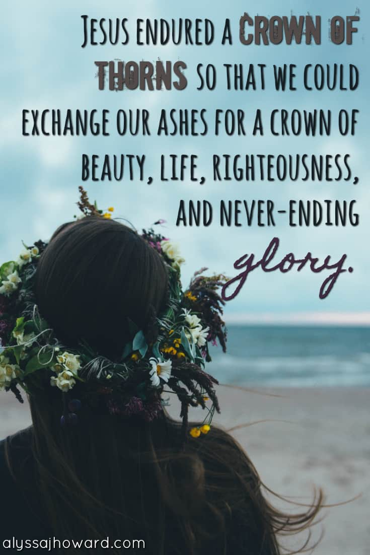 When All is Lost: How to Surrender our Ashes for a Crown | alyssajhoward.com