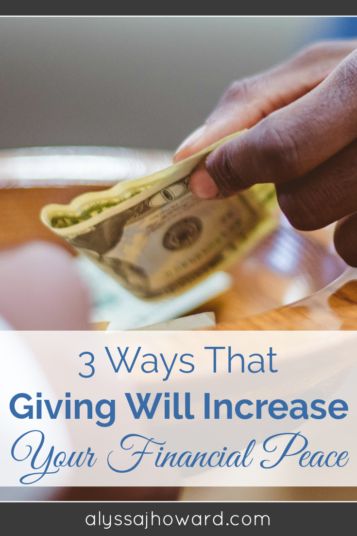 3 Ways That Giving Will Increase Your Financial Peace | alyssajhoward.com