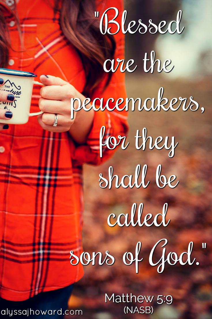 How to Live Your Life as a Peacemaker   alyssajhoward.com