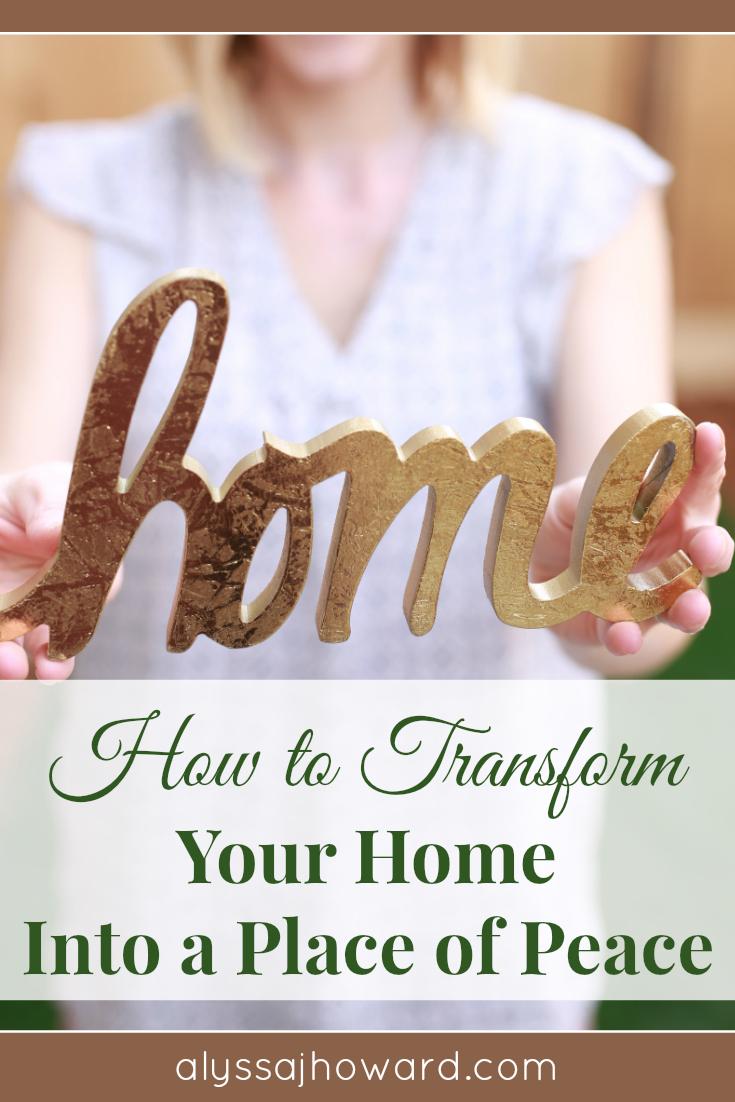 How to Transform Your Home Into a Place of Peace | alyssajhoward.com