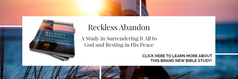 New Bible Study: Reckless Abandon | alyssajhoward.com