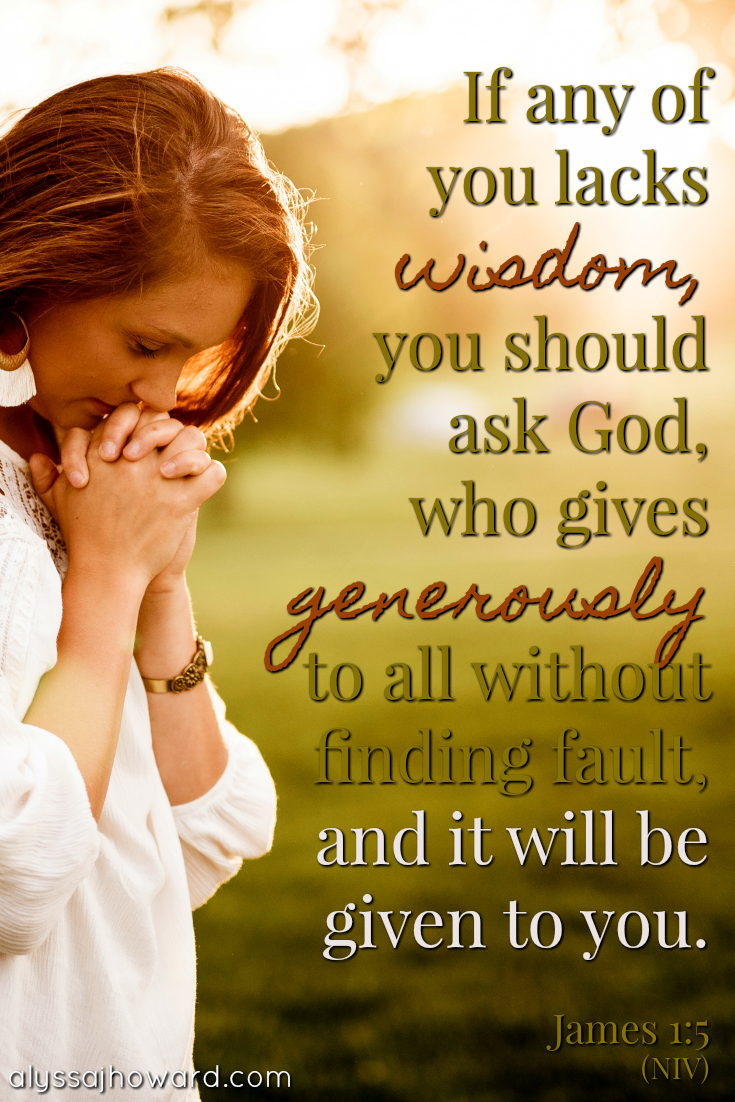 Praying for Wisdom: Truth from the Life of King Solomon | alyssajhoward.com
