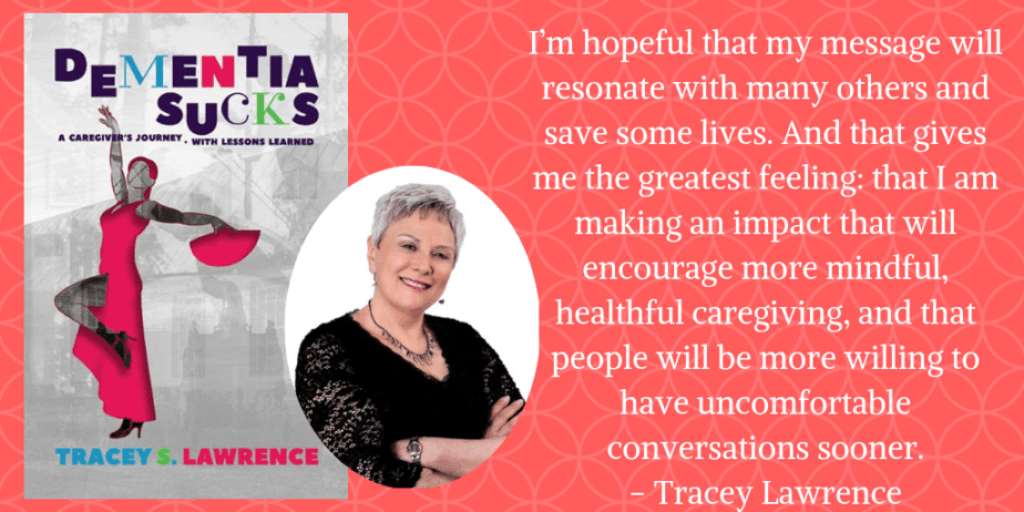 """Meet Tracey S. Lawrence, Author of """"Dementia Sucks: A Caregiver's Journey with Lessons Learned"""""""
