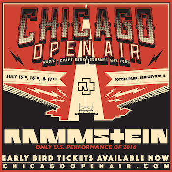 Chicago Open Air: Music, Craft Beer, Gourmet Man Food, July 15, 16 & 17, Toyota Park, Bridgeview, IL. Rammstein: Only U.S. Performance Of 2016