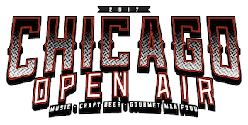 Chicago Open Air 2017: Music + Craft Beer + Gourmet Man Food