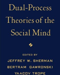 Dual-Process Theories of the Social Mind PDF