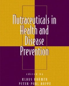 Nutraceuticals in Health and Disease Prevention PDF