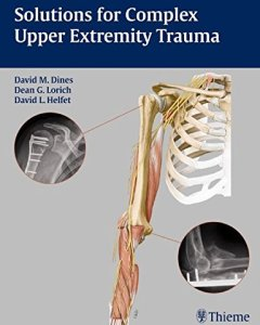 Solutions for Complex Upper Extremity Trauma PDF