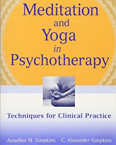 Meditation and Yoga in Psychotherapy PDF