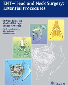 ENT-Head and Neck Surgery Essential Procedures PDF