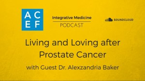Image announcing podcast titled Living and Loving after Prostate Cancer