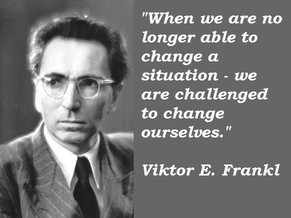 Viktor Frankl Quotes | Viktor E Frankl Quotes Absenger Cancer Education Foundation Acef