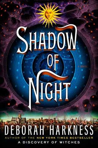 Deborah Harkness – Shadow of Night