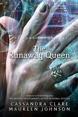 Cassandra Clare – The Runaway Queen