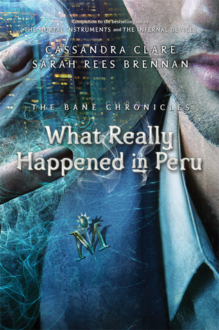 Cassandra Clare – What Really Happened in Peru