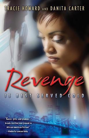 Tracie Howard & Danita Carter – Revenge is Best Served Cold