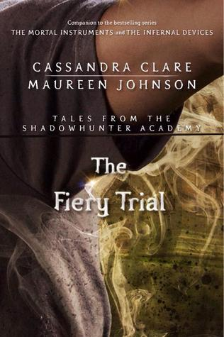 Cassandra Clare – The Fiery Trial