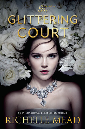 Richelle Mead – The Glittering Court