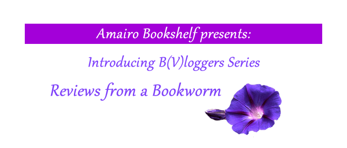 Introducing B(V)loggers Series: Reviews from a Bookworm
