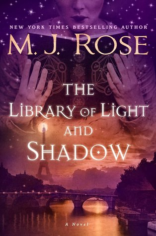 M.J. Rose – The Library of Light and Shadow