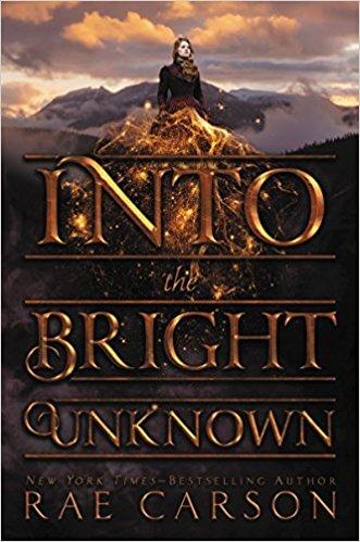 Rae Carson – Into the Bright Unknown