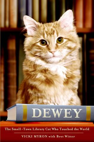 Vicki Myron & Bret Witter – Dewey: The Small-Town Library Cat Who Touched the World