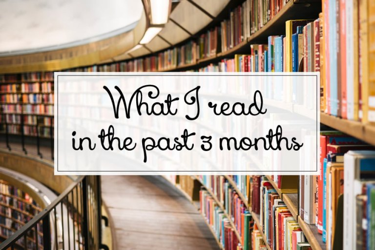 What I read in the past 3 months | Wrap Up~