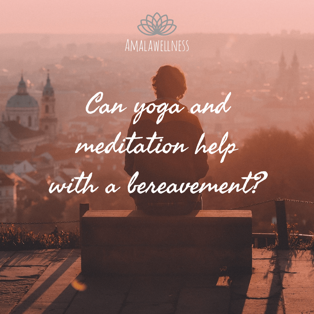 can yoga and meditation help bereavement